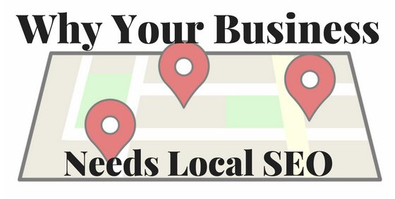 Why Your Business Needs Local SEO