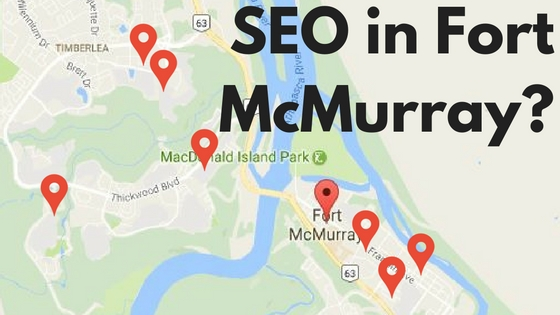 Is SEO Necessary in a Town Like Fort McMurray?